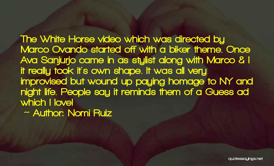 A White Horse Quotes By Nomi Ruiz