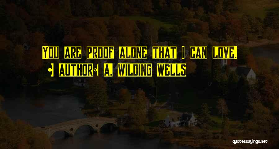 A. Wilding Wells Quotes 2114724