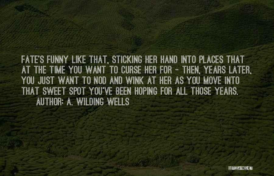 A. Wilding Wells Quotes 324065