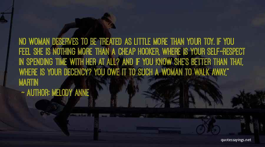 A Woman Deserves Better Quotes By Melody Anne