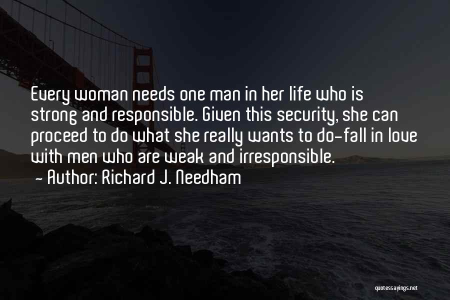 Top 6 A Woman Needs A Strong Man Quotes & Sayings