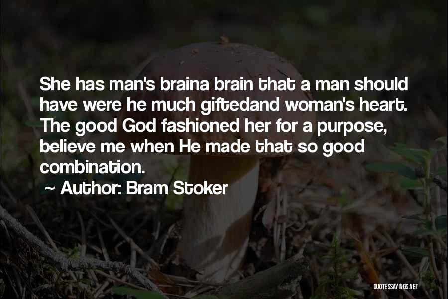 A Woman's Heart And God Quotes By Bram Stoker