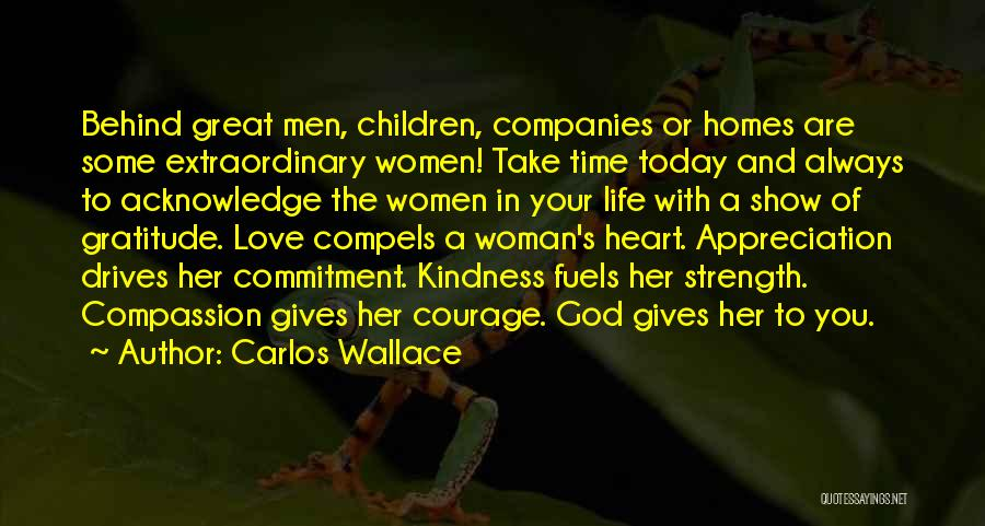 A Woman's Heart And God Quotes By Carlos Wallace