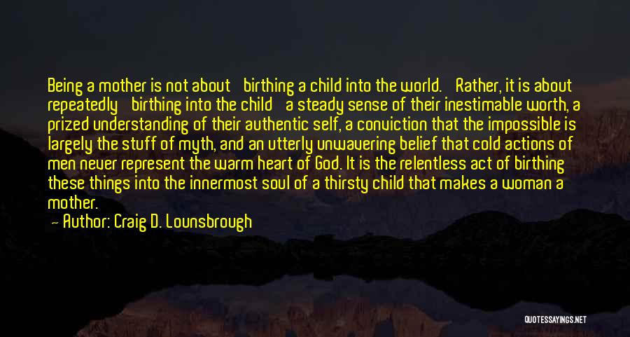 A Woman's Heart And God Quotes By Craig D. Lounsbrough