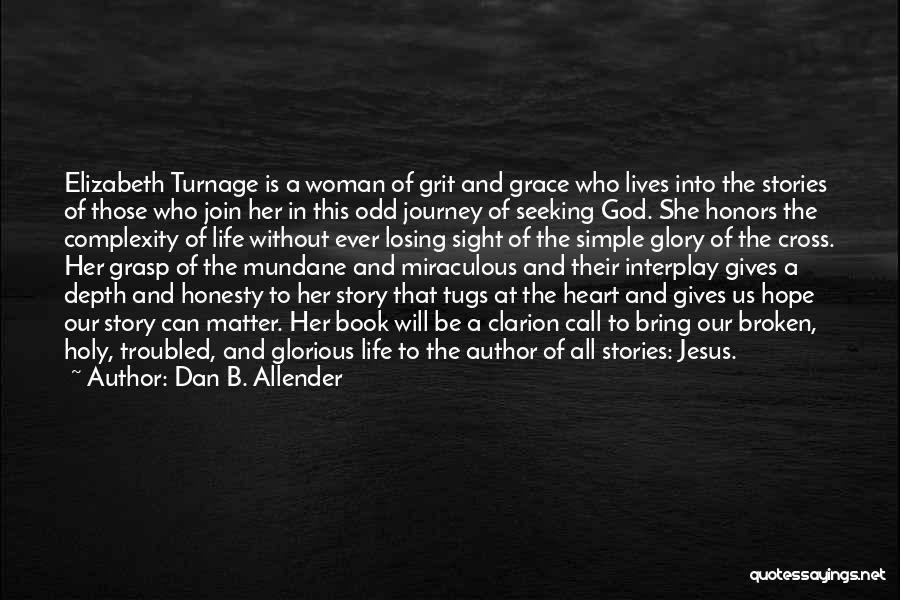 A Woman's Heart And God Quotes By Dan B. Allender