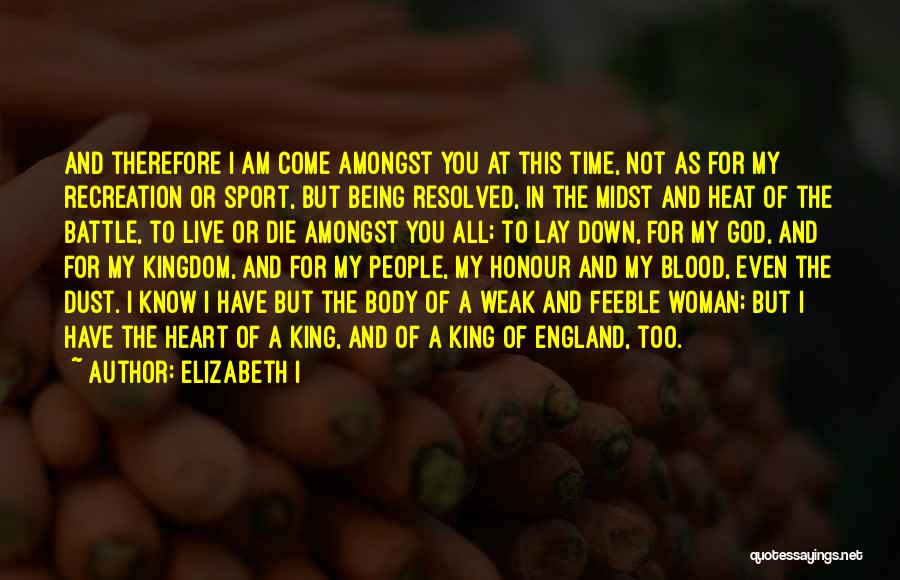A Woman's Heart And God Quotes By Elizabeth I