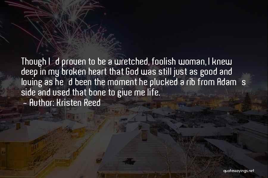 A Woman's Heart And God Quotes By Kristen Reed
