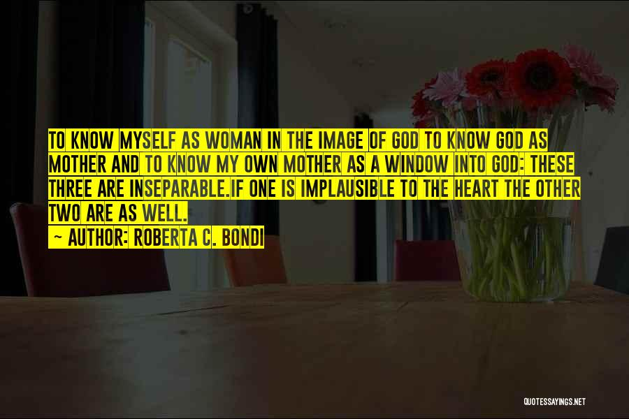 A Woman's Heart And God Quotes By Roberta C. Bondi