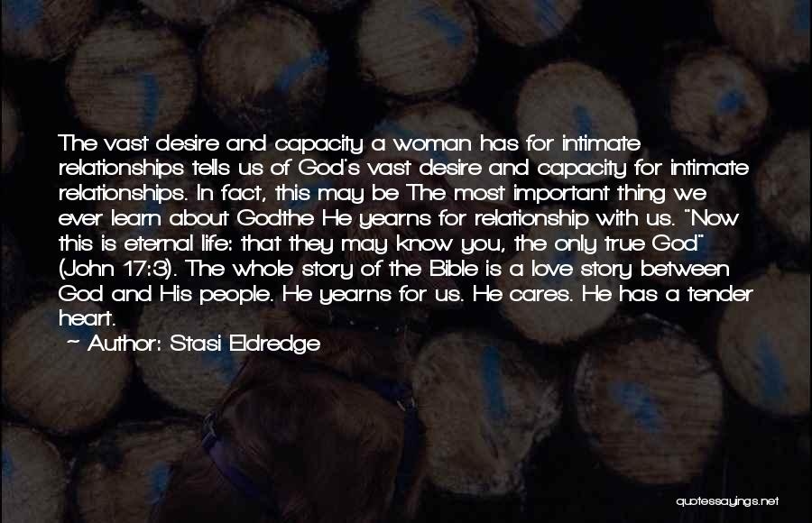 A Woman's Heart And God Quotes By Stasi Eldredge