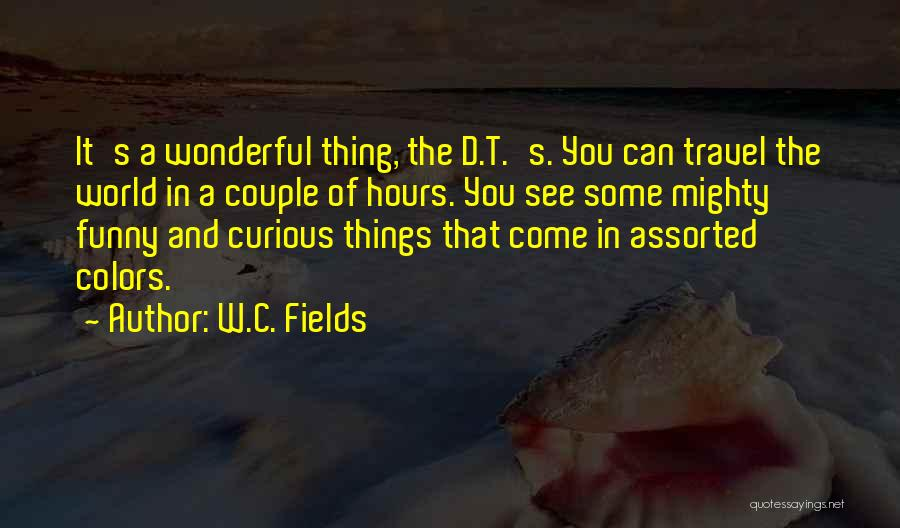 A Wonderful Couple Quotes By W.C. Fields
