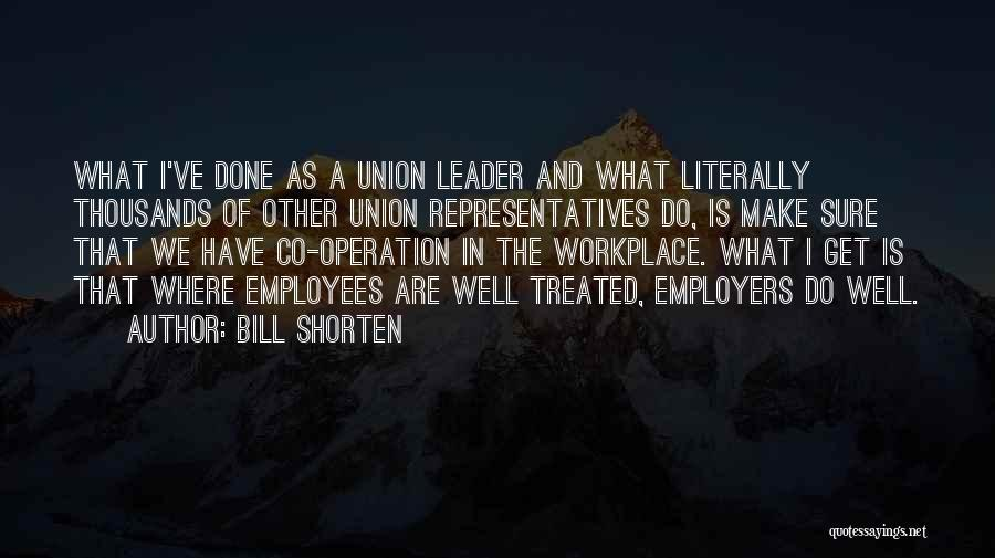 A Workplace Quotes By Bill Shorten