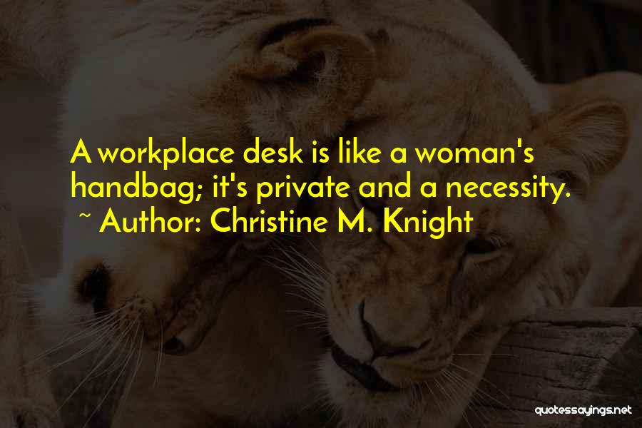 A Workplace Quotes By Christine M. Knight