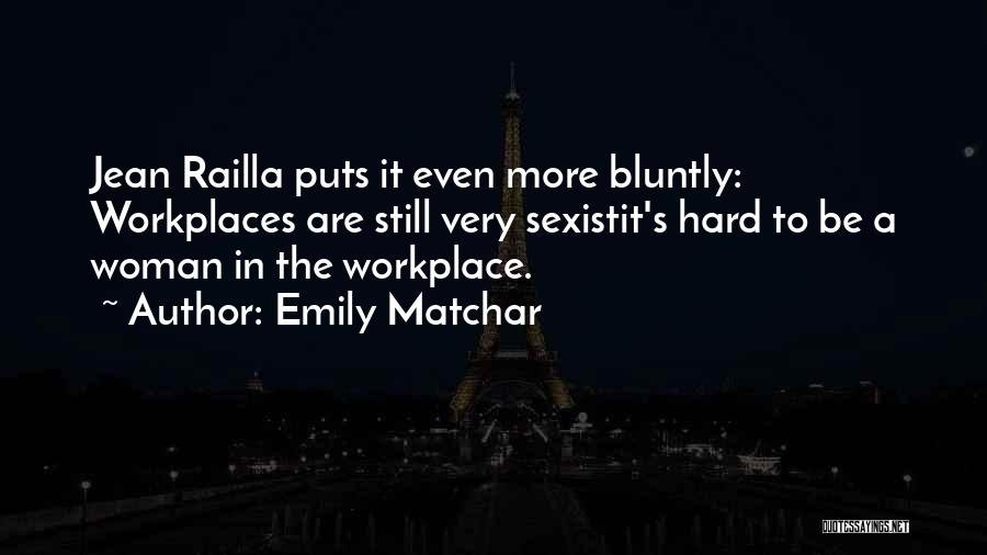 A Workplace Quotes By Emily Matchar