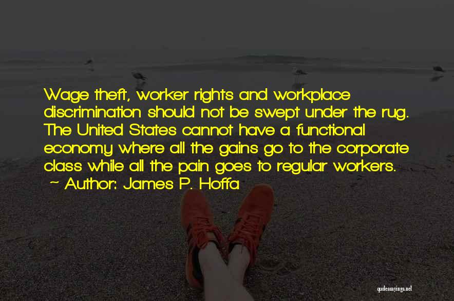 A Workplace Quotes By James P. Hoffa