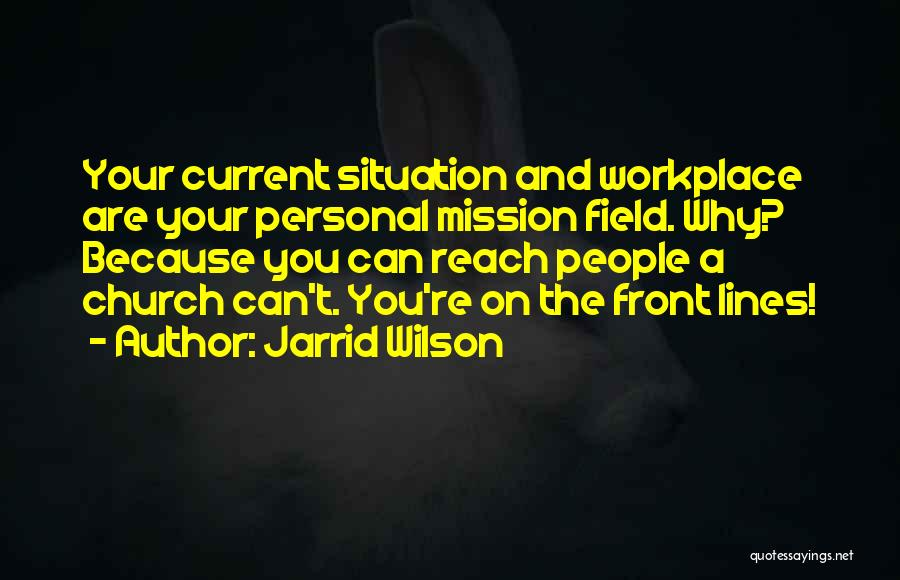 A Workplace Quotes By Jarrid Wilson