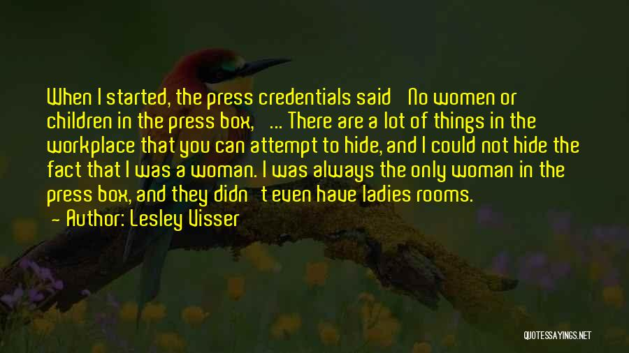 A Workplace Quotes By Lesley Visser