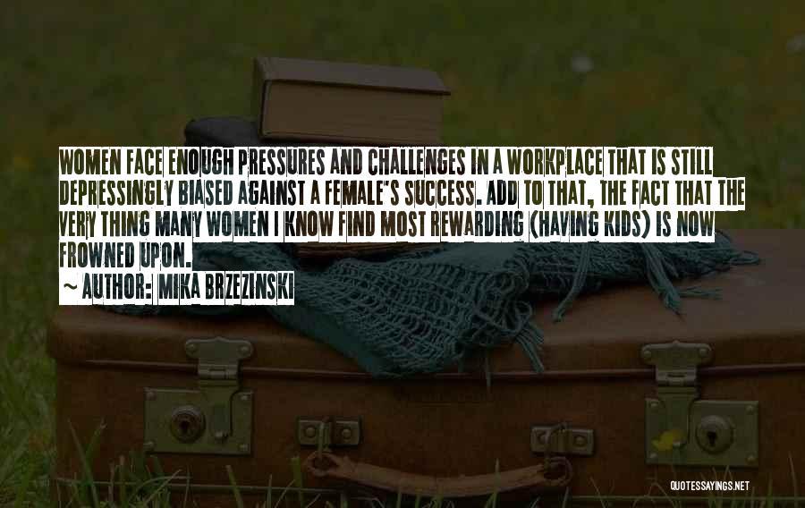 A Workplace Quotes By Mika Brzezinski