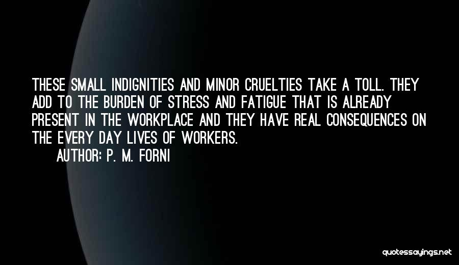 A Workplace Quotes By P. M. Forni