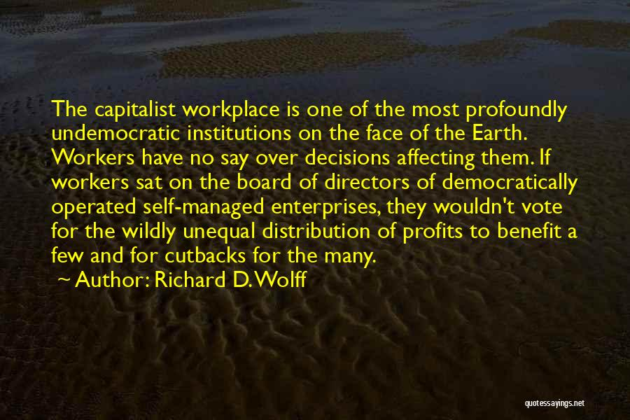 A Workplace Quotes By Richard D. Wolff