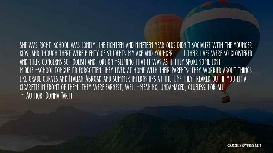 A Year Abroad Quotes By Donna Tartt