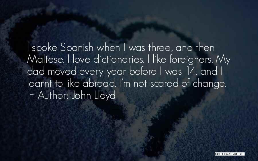 A Year Abroad Quotes By John Lloyd