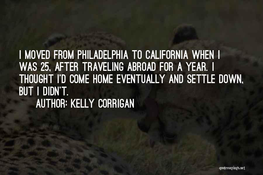 A Year Abroad Quotes By Kelly Corrigan