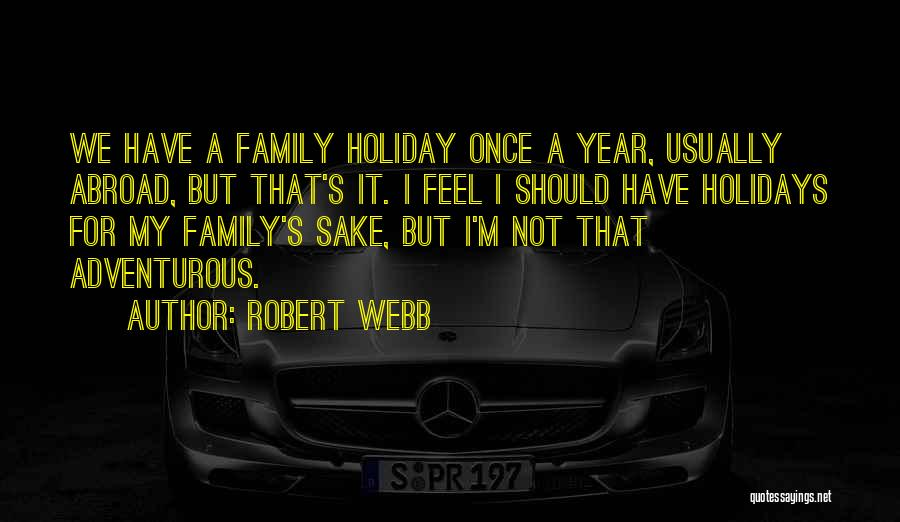 A Year Abroad Quotes By Robert Webb