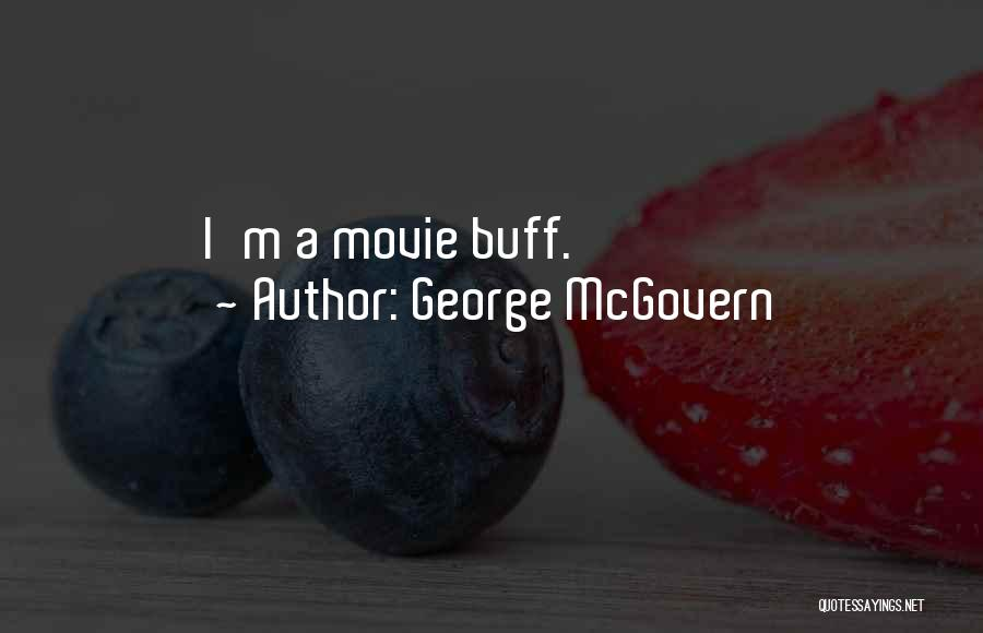 A-z Movie Quotes By George McGovern