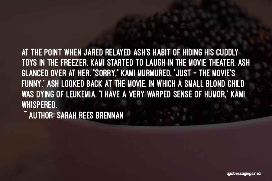 A-z Movie Quotes By Sarah Rees Brennan