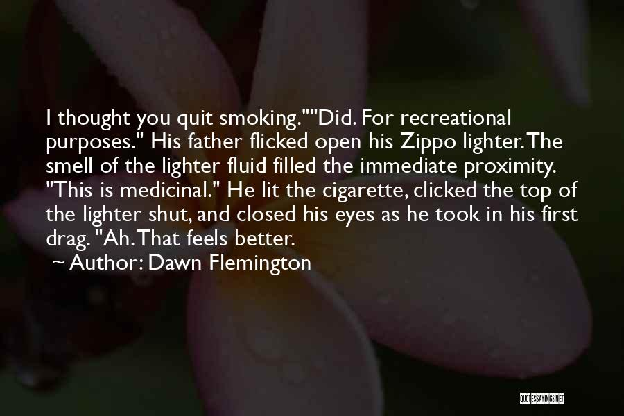A Zippo Quotes By Dawn Flemington