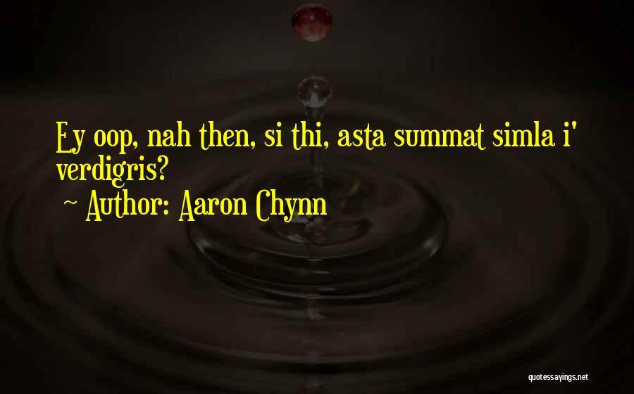 Aaron Chynn Quotes 778740