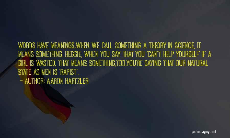 Aaron Hartzler Quotes 1722862
