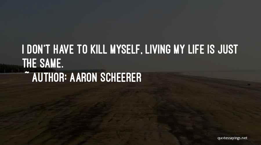 Aaron Scheerer Quotes 1541350