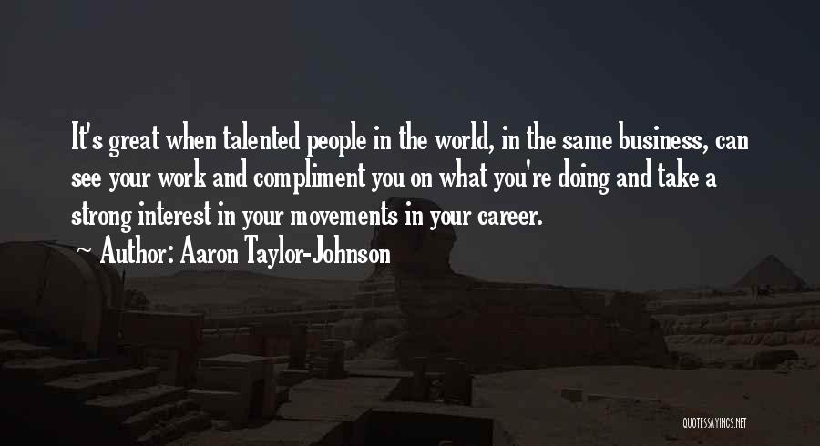 Aaron Taylor-Johnson Quotes 2023057