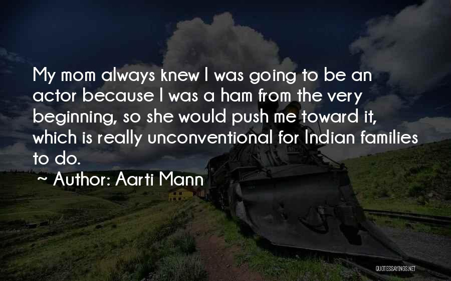 Aarti Quotes By Aarti Mann