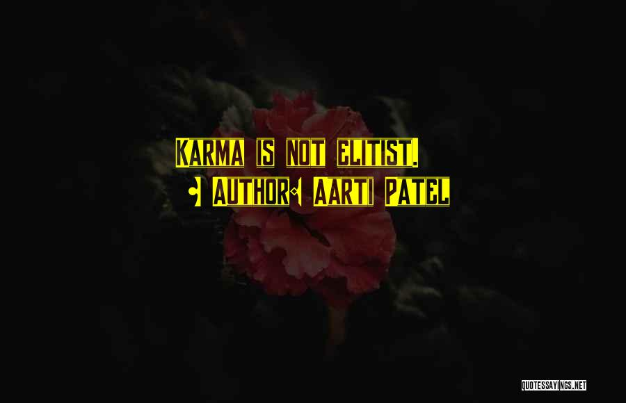 Aarti Quotes By Aarti Patel