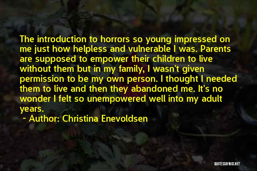 Abandonment Of A Child Quotes By Christina Enevoldsen