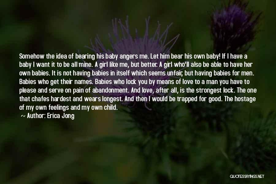 Abandonment Of A Child Quotes By Erica Jong