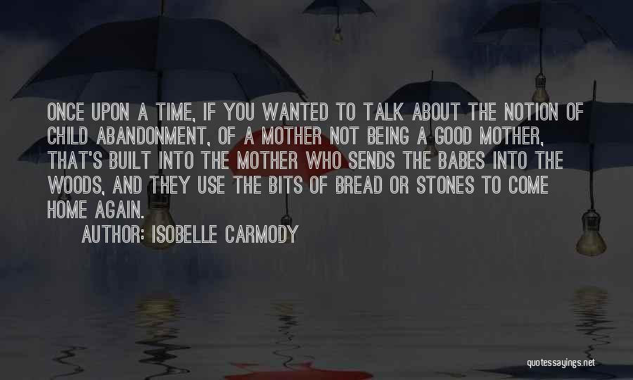 Abandonment Of A Child Quotes By Isobelle Carmody