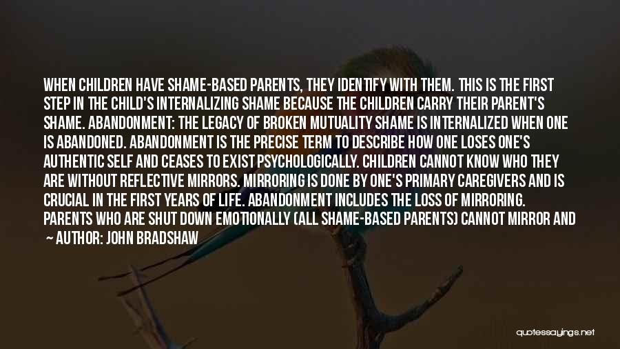 Abandonment Of A Child Quotes By John Bradshaw