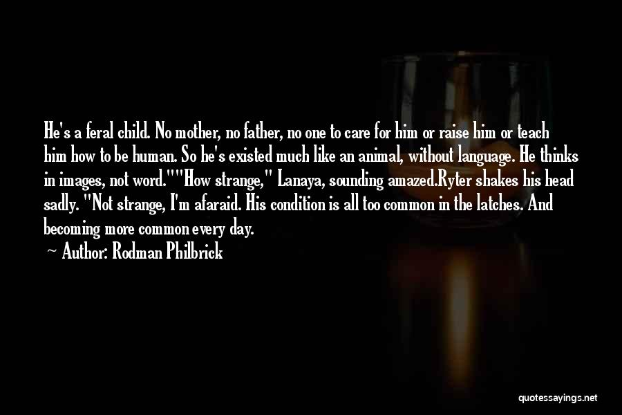 Abandonment Of A Child Quotes By Rodman Philbrick