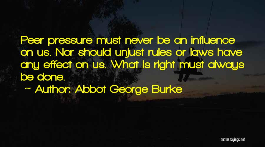 Abbot George Burke Quotes 1914425