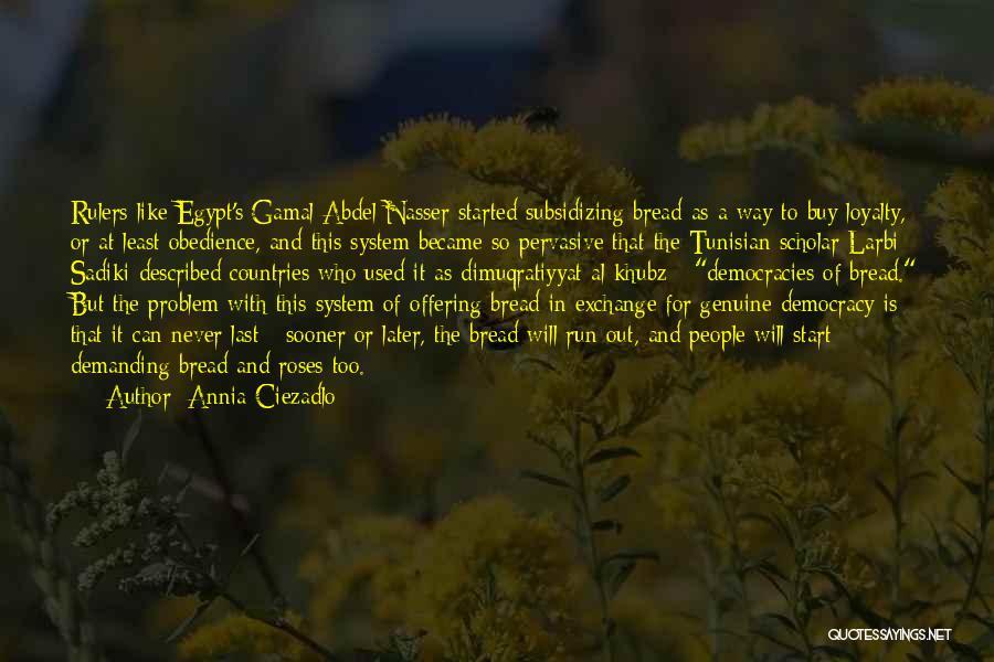 Abdel Nasser Quotes By Annia Ciezadlo