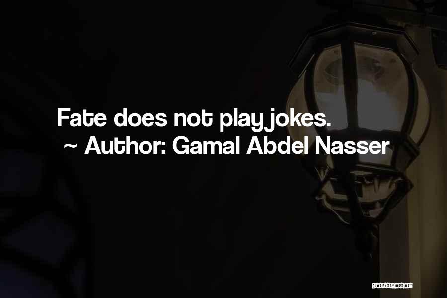 Abdel Nasser Quotes By Gamal Abdel Nasser