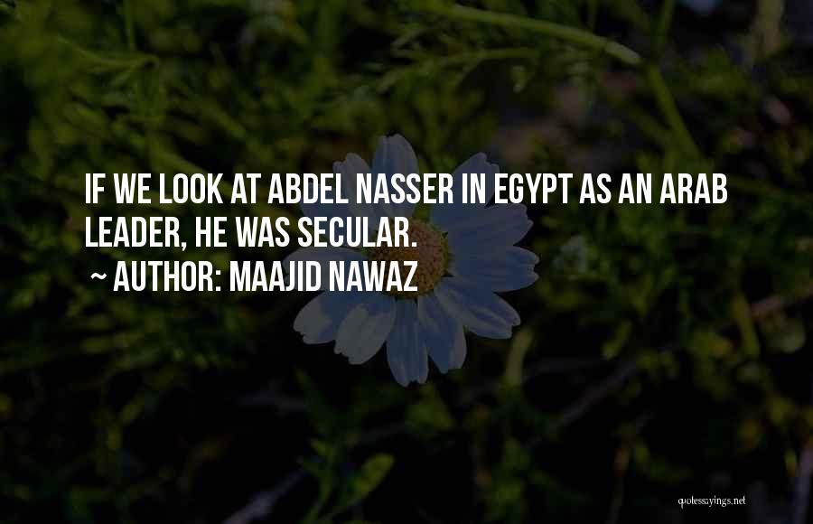 Abdel Nasser Quotes By Maajid Nawaz