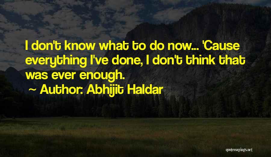 Abhijit Haldar Quotes 212326