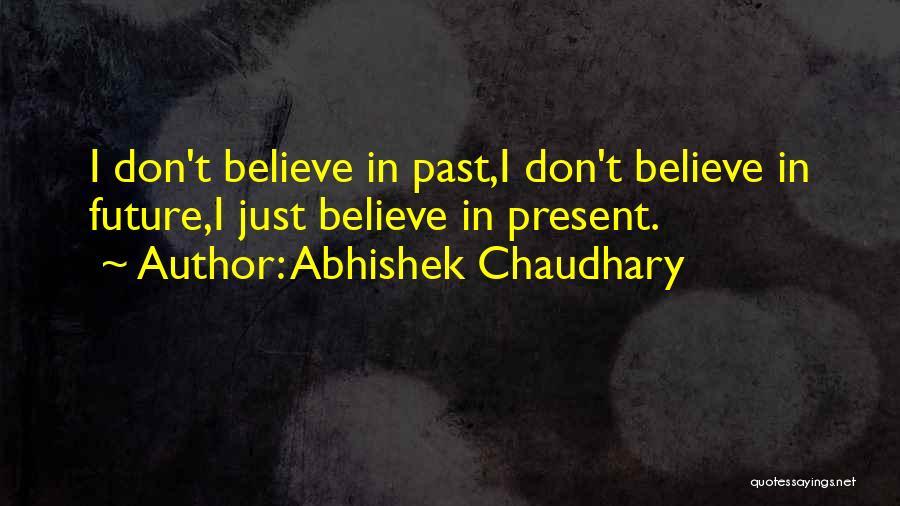 Abhishek Chaudhary Quotes 1247887