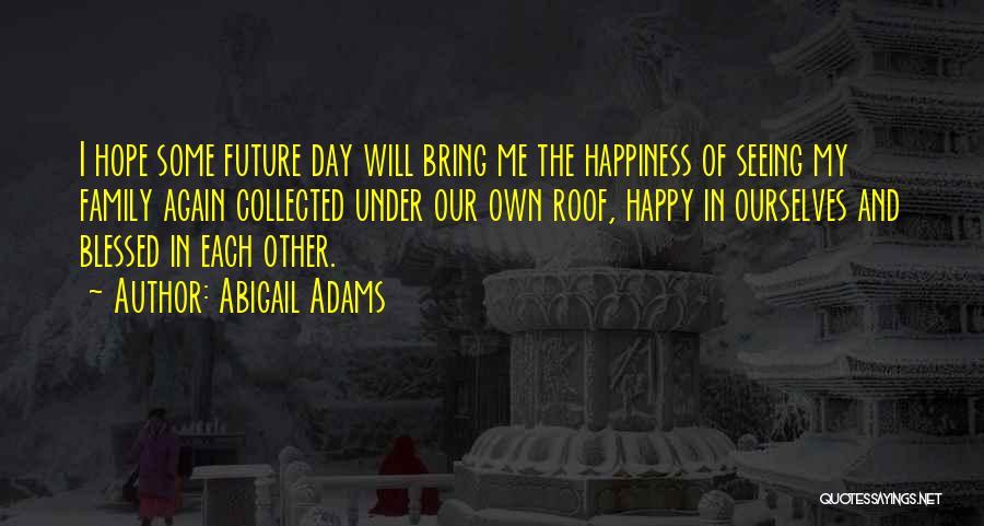 Abigail Adams Quotes 2231131