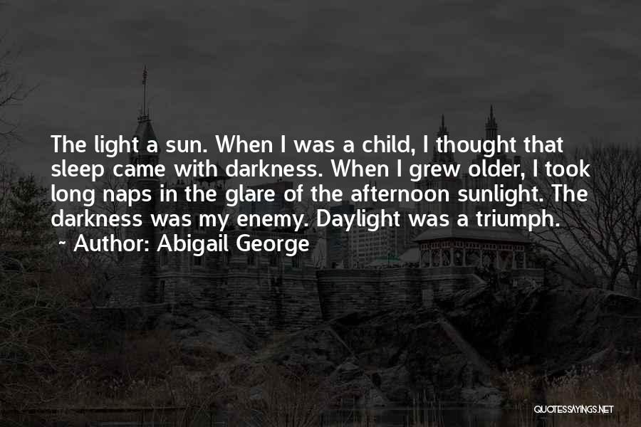 Abigail George Quotes 1089254