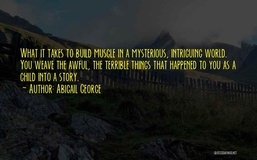 Abigail George Quotes 1169077